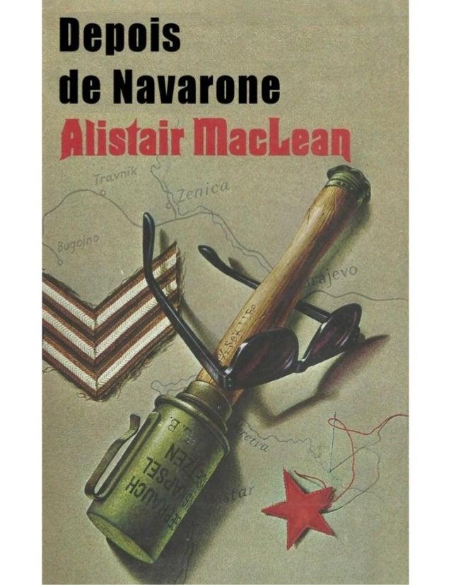 ALISTAIR MAcLEAN Depois de Navarone (ROMANCE) Tradução de CARMEN BALLOT