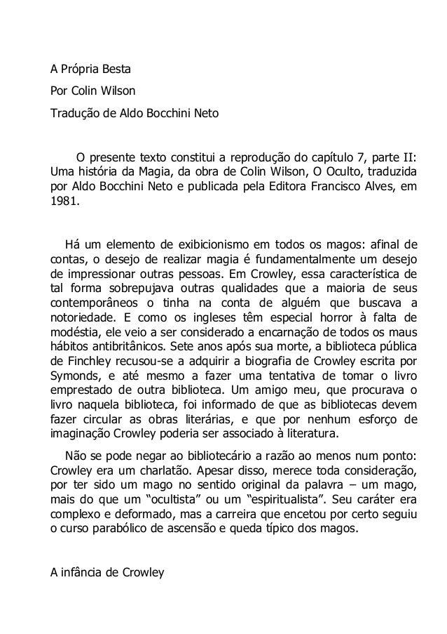A Própria Besta Por Colin Wilson Tradução de Aldo Bocchini Neto O presente texto constitui a reprodução do capítulo 7, par...