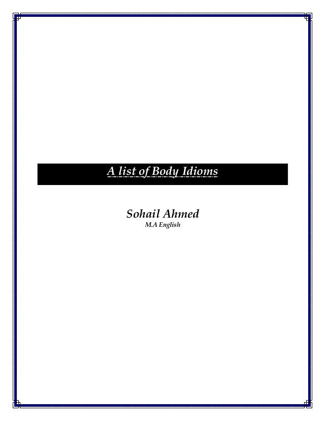 A list of Body Idioms Sohail Ahmed M.A English