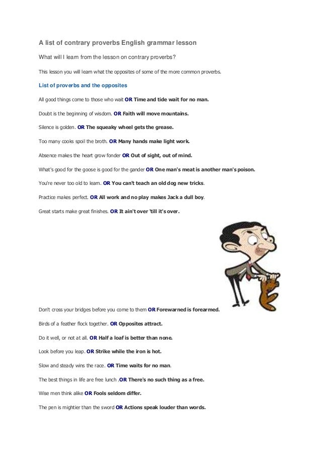 A list of contrary proverbs English grammar lessonWhat will I learn from the lesson on contrary proverbs?This lesson you w...