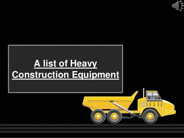 A list of HeavyConstruction Equipment