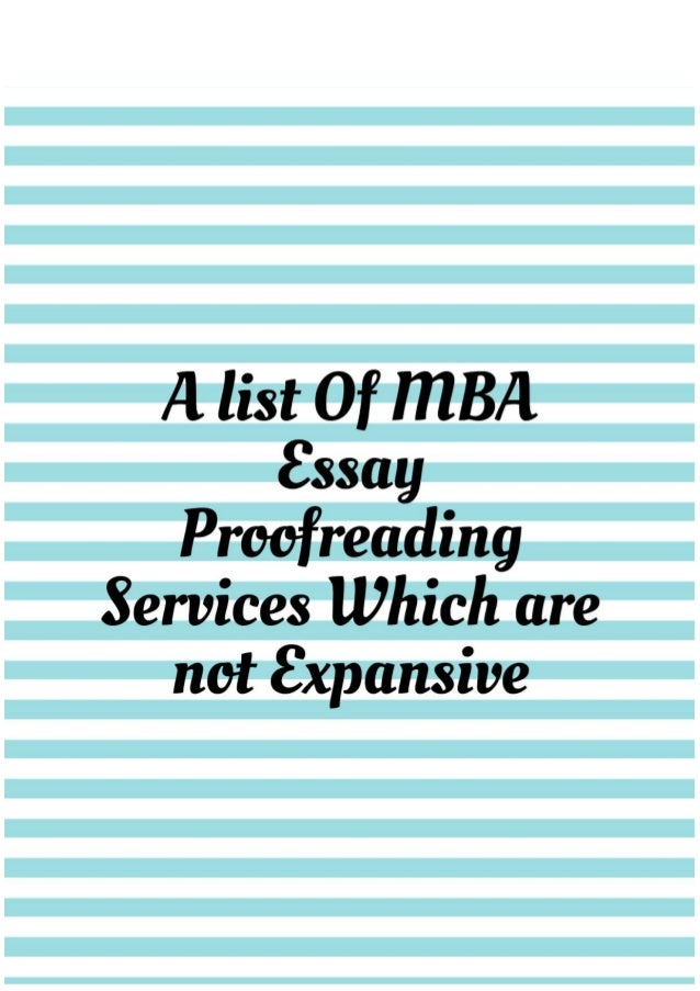 a list of mba essay proofreading services which are not expensive a list of mba essay proofreading