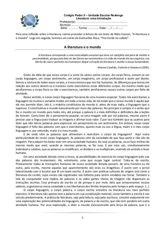 1 Colégio Pedro II – Unidade Escolar Realengo Literatura: uma introdução Professor(a): ......................................