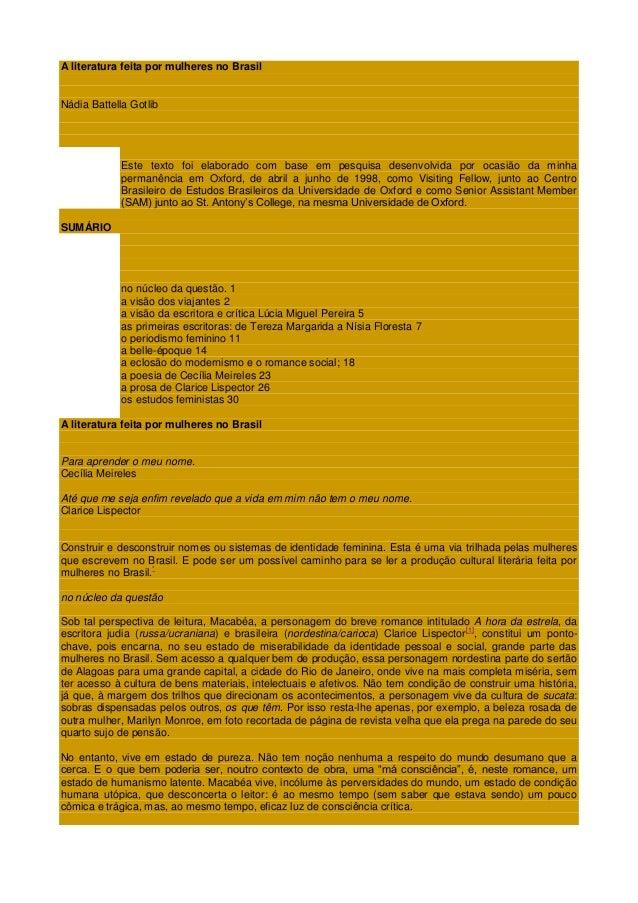 A literatura feita por mulheres no Brasil Nádia Battella Gotlib Este texto foi elaborado com base em pesquisa desenvolvida...