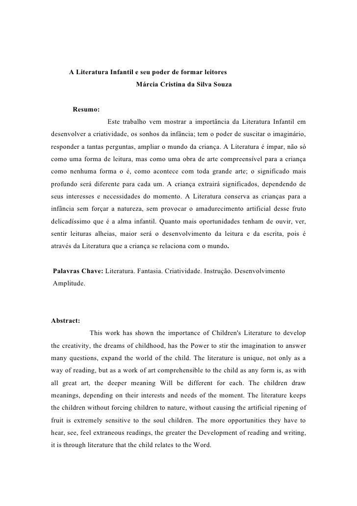 A Literatura Infantil e seu poder de formar leitores                               Márcia Cristina da Silva Souza        R...
