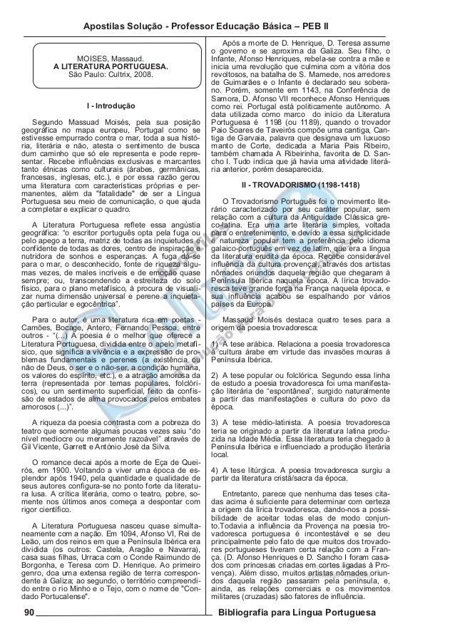 Apostilas Solução - Professor Educação Básica – PEB II  MOISES, Massaud. A LITERATURA PORTUGUESA. São Paulo: Cultrix, 2008...