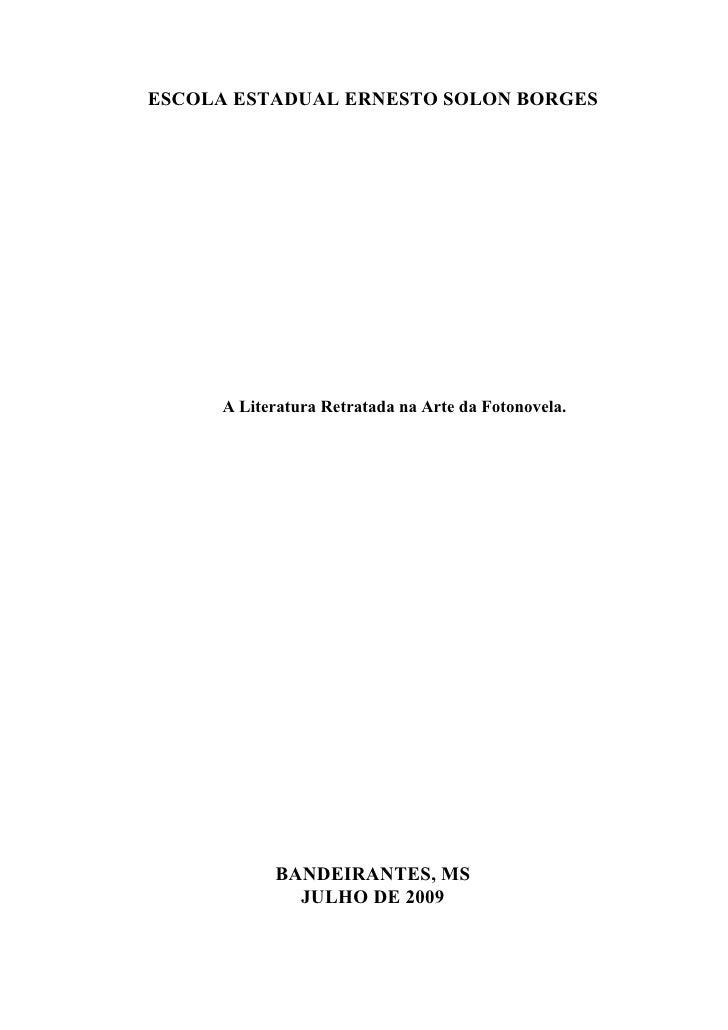 ESCOLA ESTADUAL ERNESTO SOLON BORGES          A Literatura Retratada na Arte da Fotonovela.                BANDEIRANTES, M...