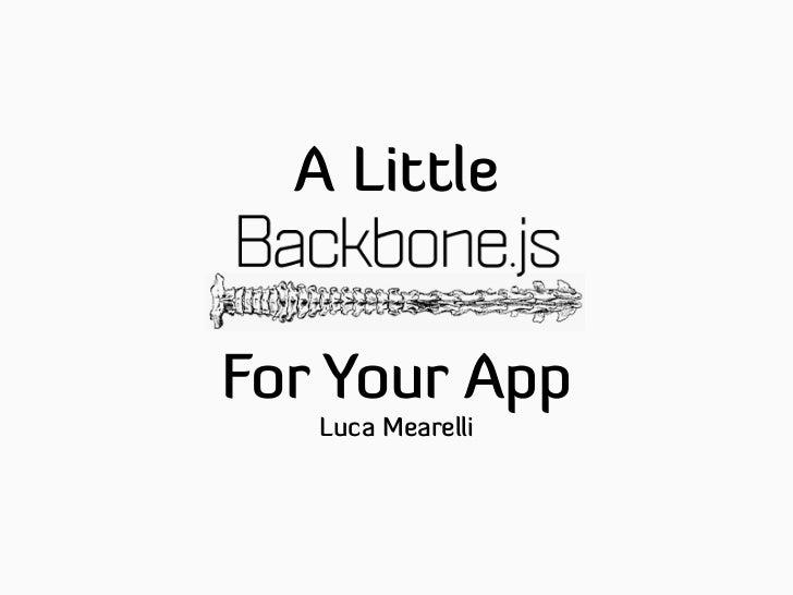 A LittleFor Your App   Luca Mearelli