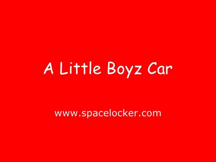 A Little Boyz Car www.spacelocker.com