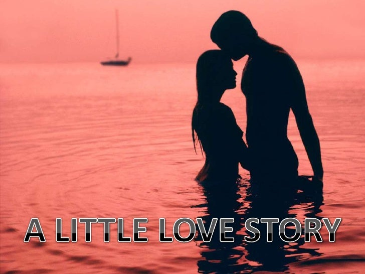 A LITTLE LOVE STORY<br />