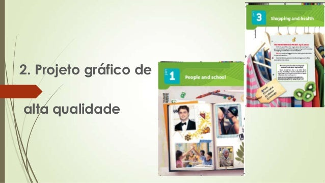 4. Insumo em inglês. O livro é todo em inglês porque acreditamos que compete ao professor escolher se quer usar o portuguê...
