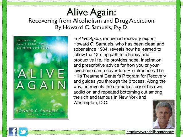 Alive Again:Recovering from Alcoholism and Drug AddictionBy Howard C. Samuels, Psy.D.In Alive Again, renowned recovery exp...