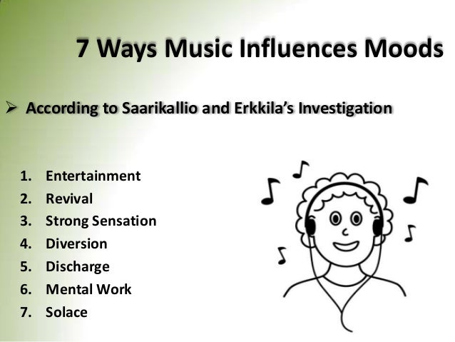 influence of music 1 listening to music makes us want to move whether it is through head bobbing , foot tapping, swaying or more elaborate movements, the tendency of people to.
