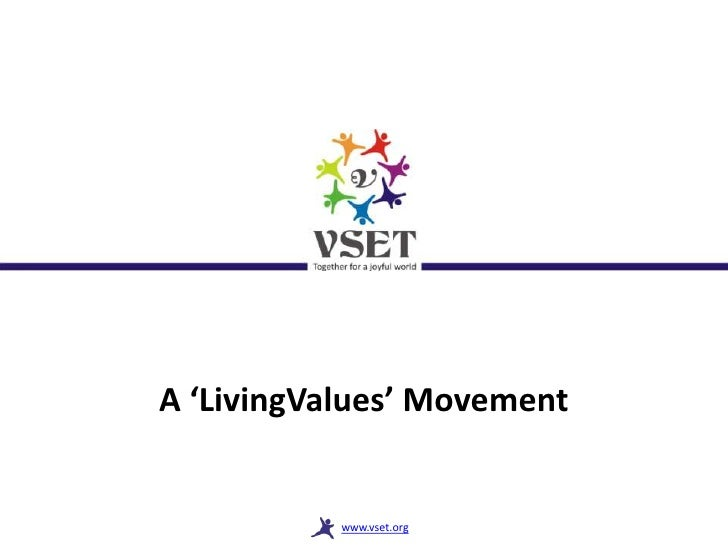 A 'LivingValues' Movement           www.vset.org