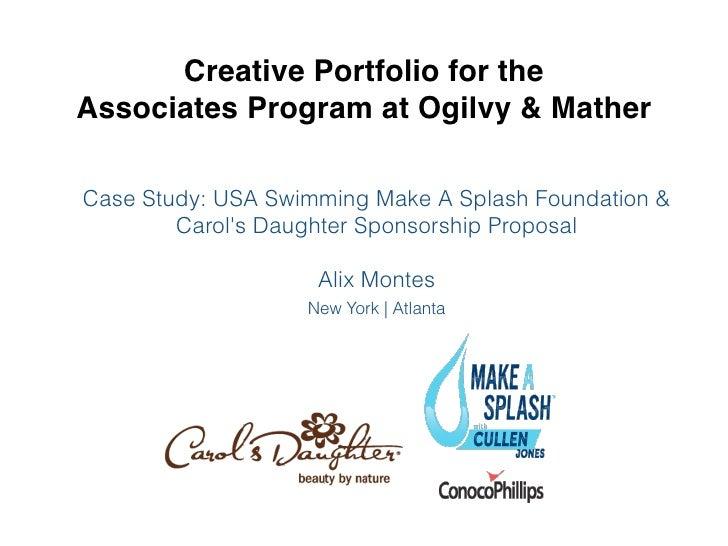Creative Portfolio for the !Associates Program at Ogilvy & MatherCase Study: USA Swimming Make A Splash Foundation &      ...