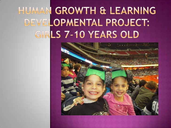 Human Growth & Learning Developmental Project: Girls 7-10 years Old<br />