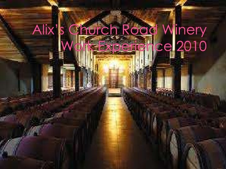 Alix's Church Road Winery Work Experience 2010<br />