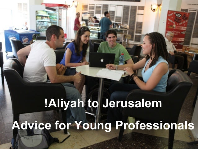 ARMY SERVICE Aliyah to Jerusalem! Advice for Young Professionals