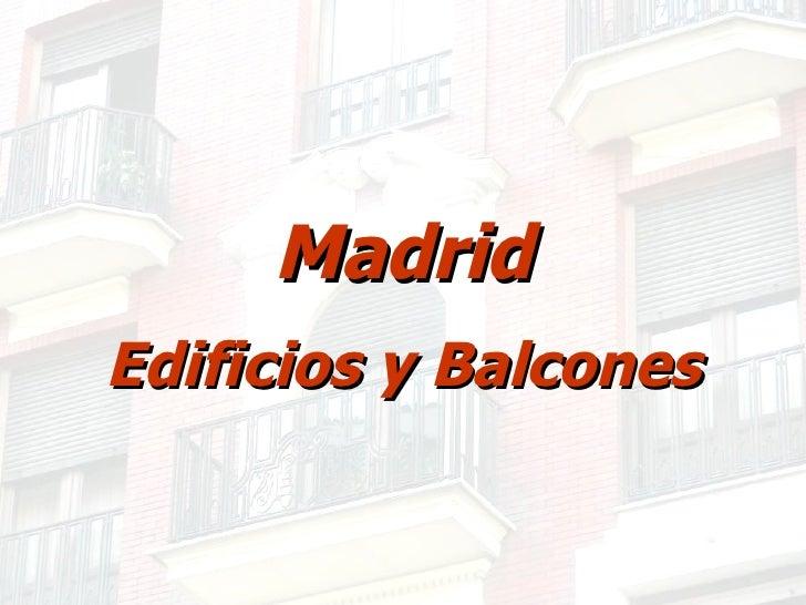 Madrid Edificios y Balcones