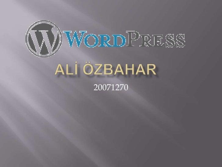 ALİ ÖZBAHAR<br />20071270<br />