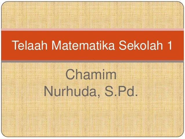 ChamimNurhuda, S.Pd.Telaah Matematika Sekolah 1