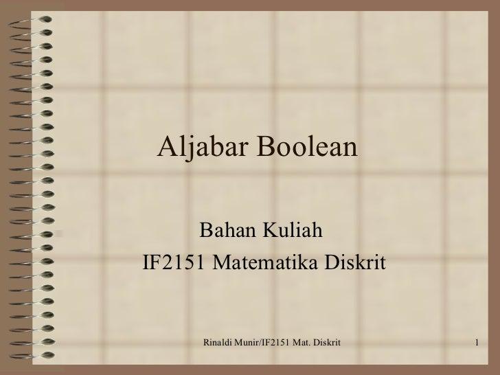 Aljabar Boolean   Bahan Kuliah  IF2151 Matematika Diskrit