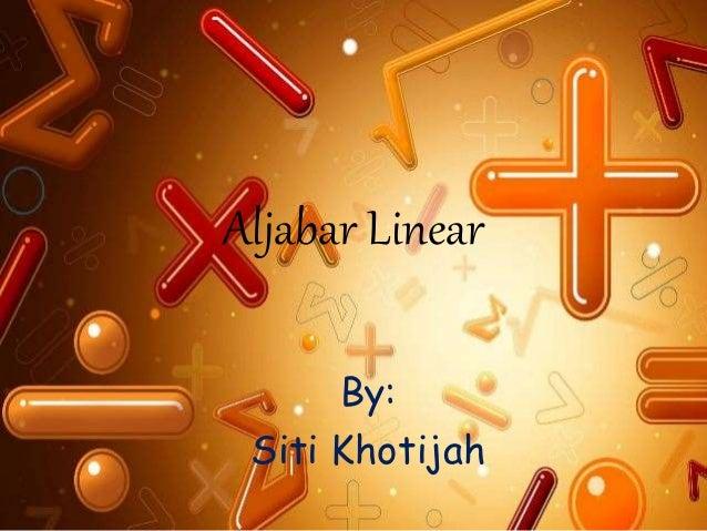 Aljabar Linear By: Siti Khotijah