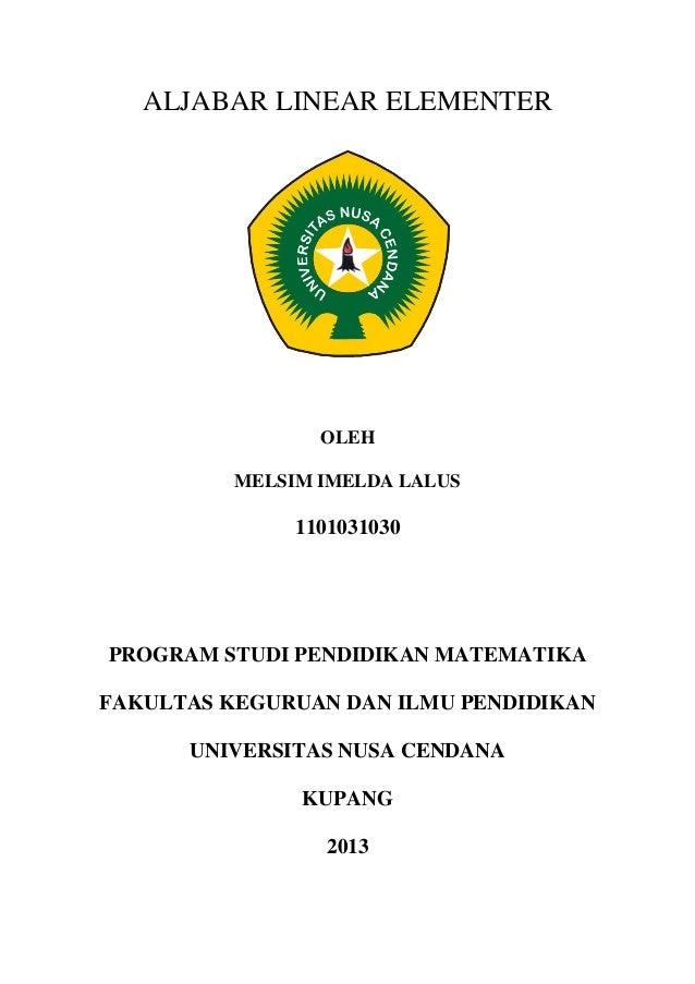 ALJABAR LINEAR ELEMENTEROLEHMELSIM IMELDA LALUS1101031030PROGRAM STUDI PENDIDIKAN MATEMATIKAFAKULTAS KEGURUAN DAN ILMU PEN...