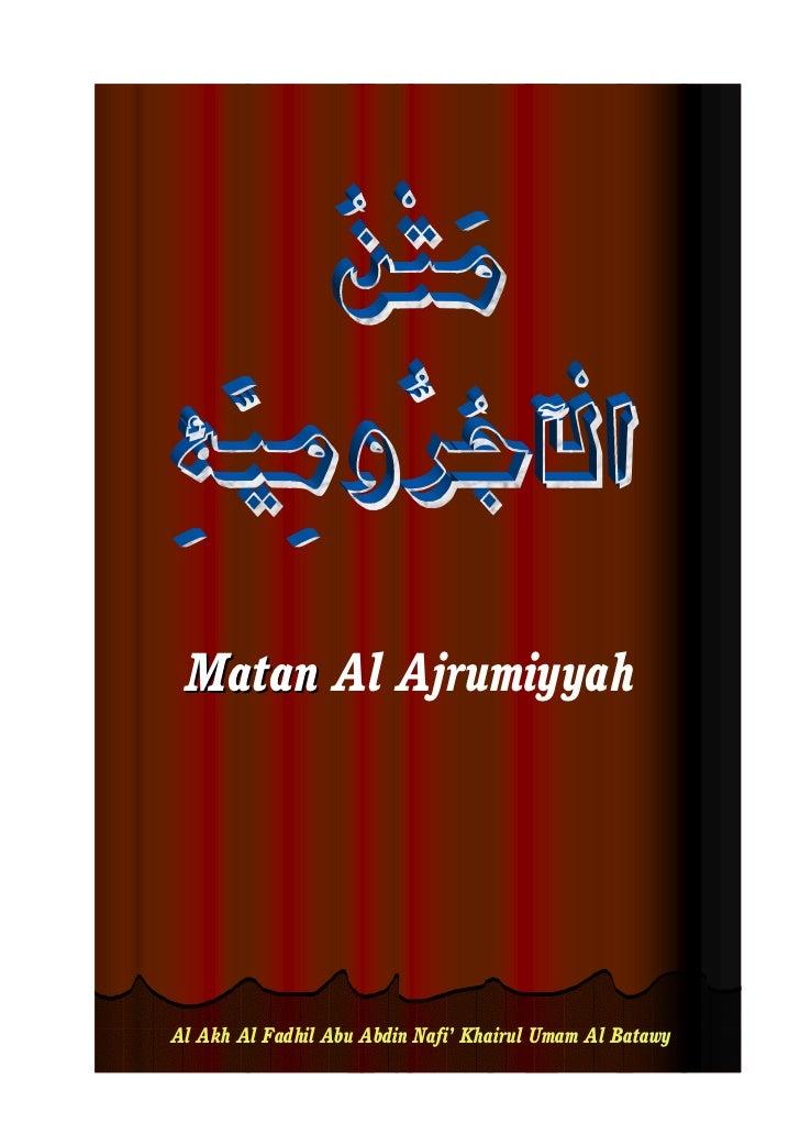Matan Al AjrumiyyahAl Akh Al Fadhil Abu Abdin Nafi' Khairul Umam Al Batawy
