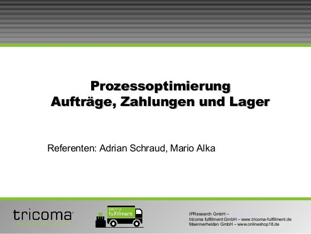 IPResearch GmbH – www.tricoma.de tricoma fulfillment GmbH – www.tricoma-fulfillment.de Maennerhelden GmbH – www.onlineshop...