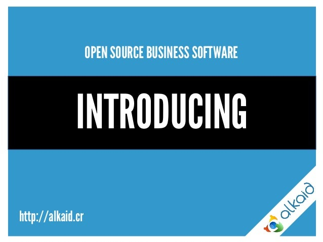 OPEN SOURCE BUSINESS SOFTWARE  INTRODUCING  http://alkaid.cr