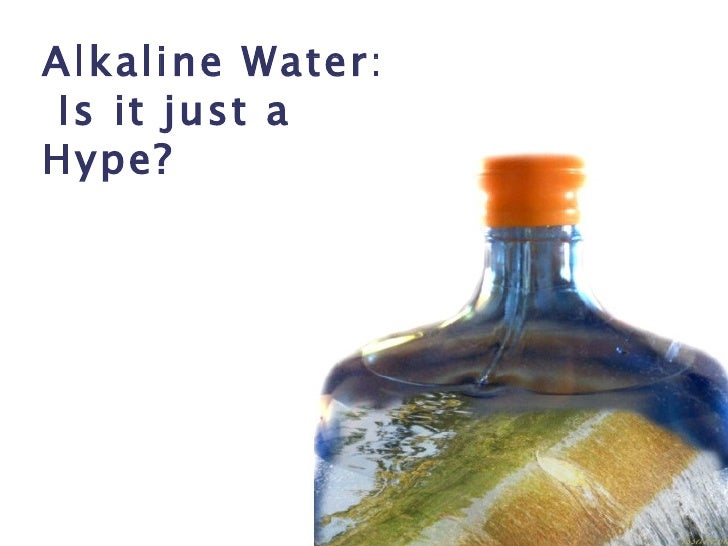 Alkaline Water:  Is it just a Hype?
