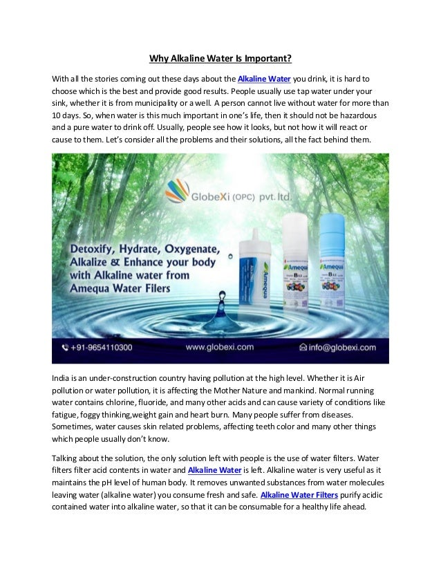 Why Alkaline Water Is Important? With all the stories coming out these days about the Alkaline Water you drink, it is hard...