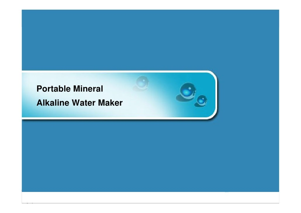 Portable Mineral     Alkaline Water Maker     Presented by Korea Bio Technology Ent. & A i