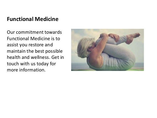 Functional Medicine Our commitment towards Functional Medicine is to assist you restore and maintain the best possible hea...