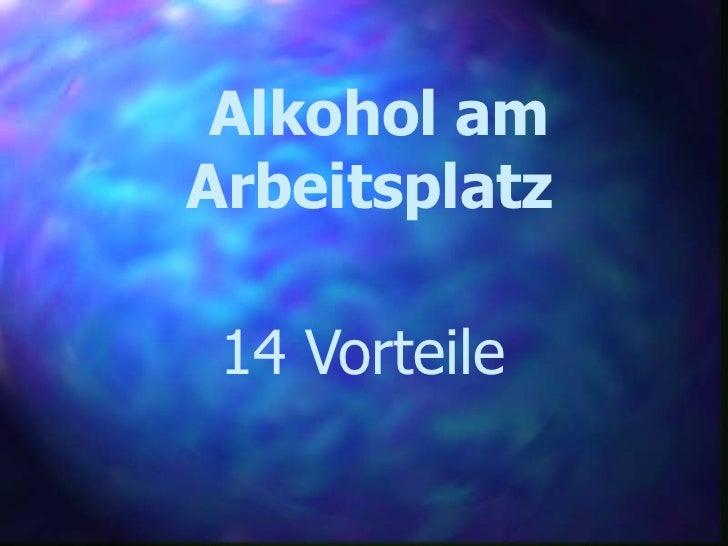 Alkohol am Arbeitsplatz   14 Vorteile