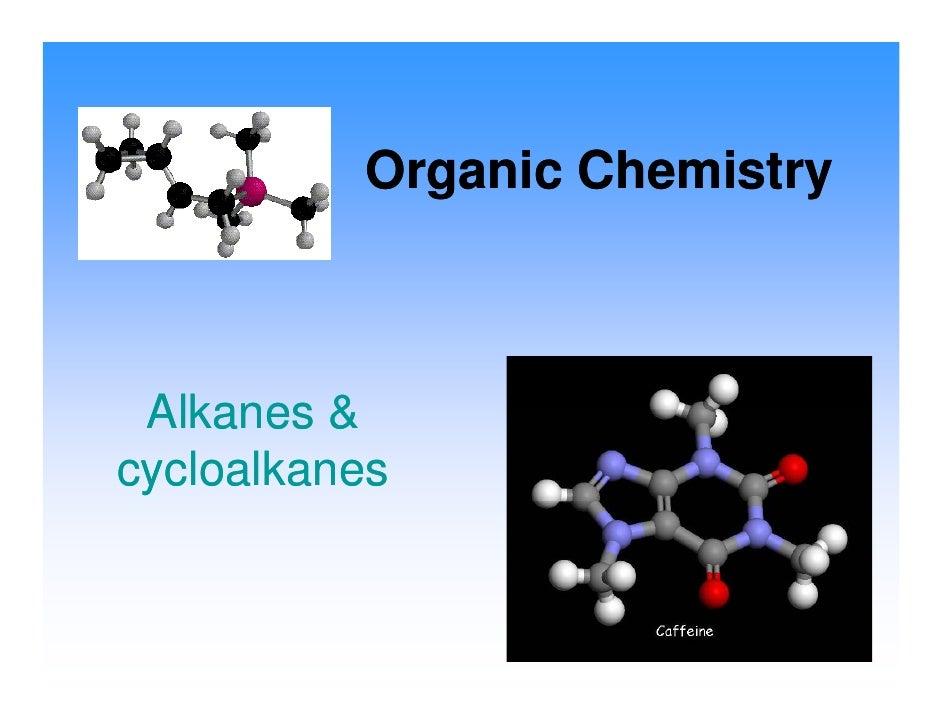 Organic Chemistry     Alkanes & cycloalkanes