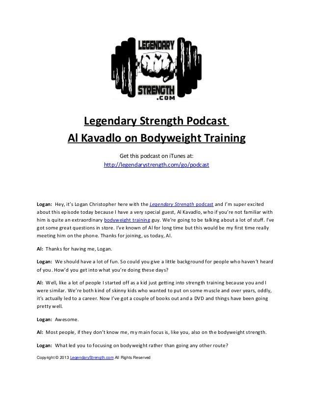 Legendary Strength PodcastAl Kavadlo on Bodyweight TrainingGet this podcast on iTunes at:http://legendarystrength.com/go/p...