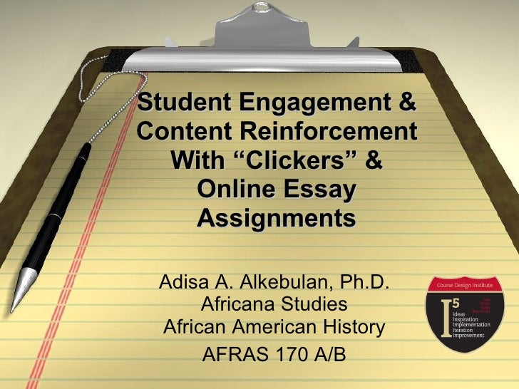 """Student Engagement & Content Reinforcement With """"Clickers"""" & Online Essay Assignments Adisa A. Alkebulan, Ph.D. Africana S..."""
