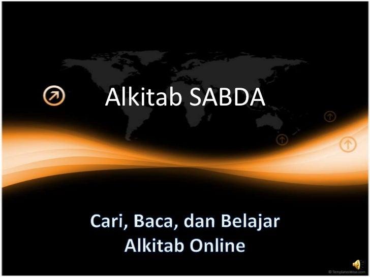 Alkitab SABDA<br />Cari, Baca, dan BelajarAlkitab Online<br />