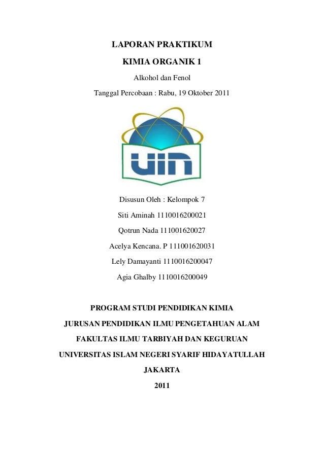 LAPORAN PRAKTIKUM               KIMIA ORGANIK 1                  Alkohol dan Fenol       Tanggal Percobaan : Rabu, 19 Okto...
