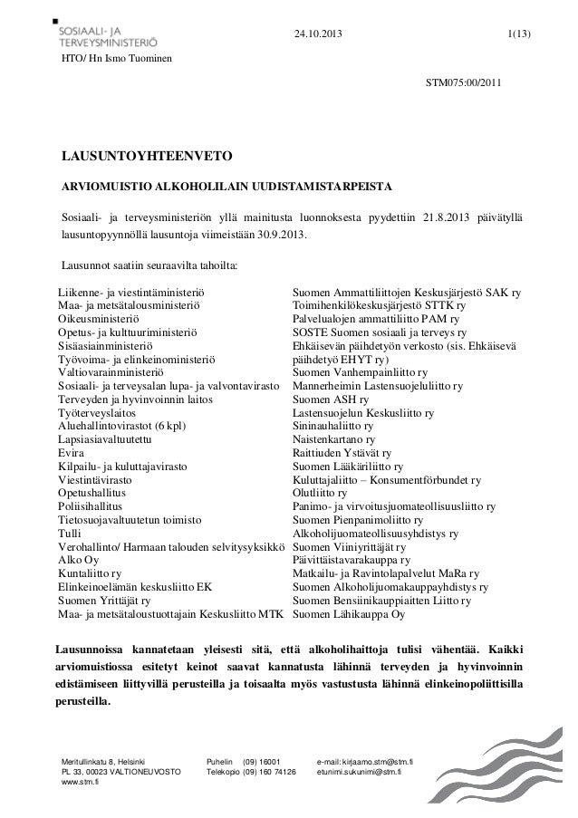 24.10.2013  1(13)  HTO/ Hn Ismo Tuominen STM075:00/2011  LAUSUNTOYHTEENVETO ARVIOMUISTIO ALKOHOLILAIN UUDISTAMISTARPEISTA ...