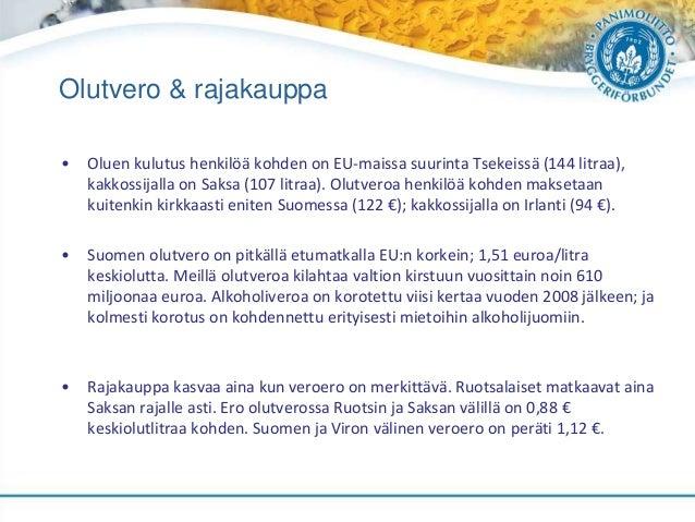 Olutvero & rajakauppa • Oluen kulutus henkilöä kohden on EU-maissa suurinta Tsekeissä (144 litraa), kakkossijalla on Saksa...