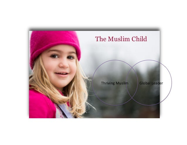 The Muslim Child ThrivingMuslim GlobalLeader