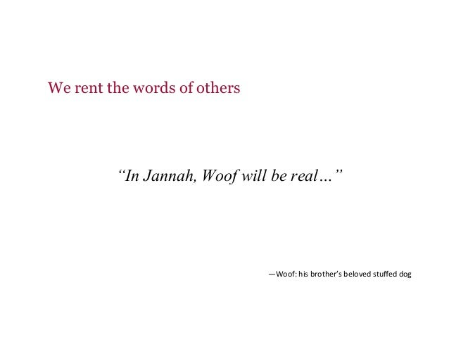 """""""In Jannah, Woof will be real…"""" We rent the words of others —Woof:hisbrother'sbelovedstuffeddog"""