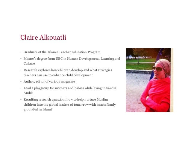 Claire Alkouatli • Graduate of the Islamic Teacher Education Program • Master's degree from UBC in Human Development, Le...