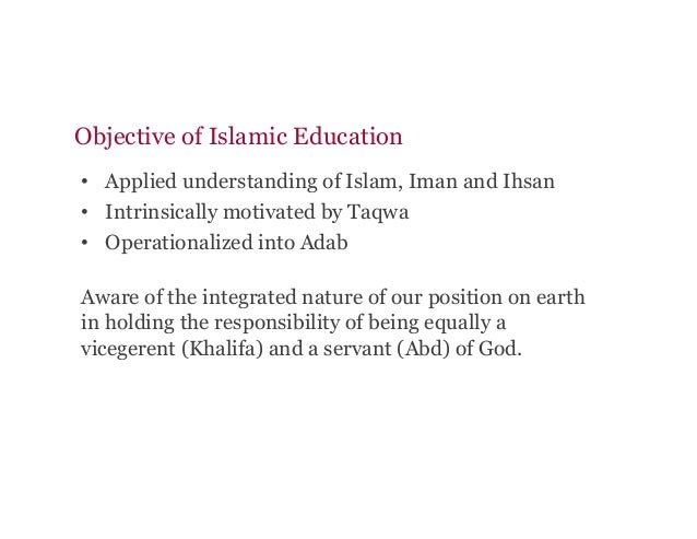 • Applied understanding of Islam, Iman and Ihsan • Intrinsically motivated by Taqwa • Operationalized into Adab Aware o...