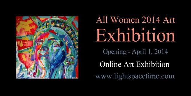 AllWomen2014Art Exhibition Opening-April1,2014 OnlineArtExhibition www.lightspacetime.com