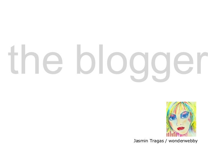the blogger Jasmin Tragas / wonderwebby