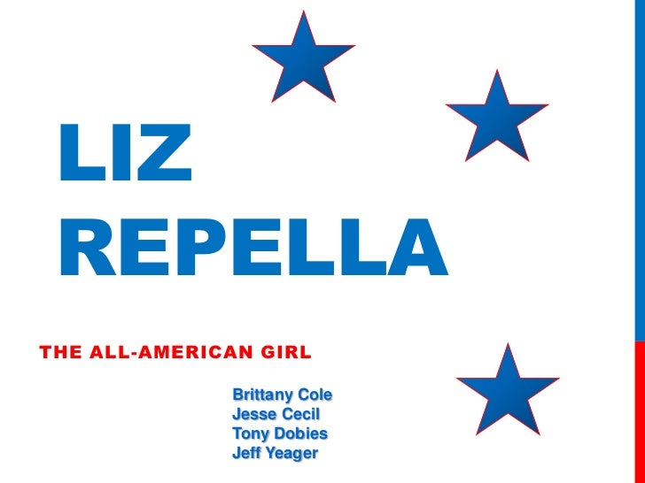 The All-American Girl<br />Liz Repella<br />Brittany Cole<br />Jesse Cecil<br />Tony Dobies<br />Jeff Yeager<br />